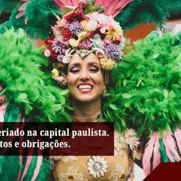 Carnaval não é feriado na capital paulista. Confira seus direitos e obrigações.