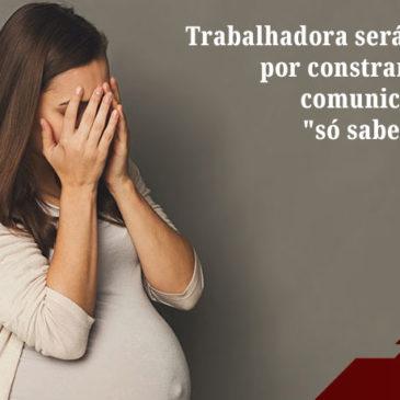 Trabalhadora será indenizada por constrangimento ao comunicar gravidez