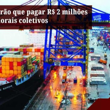 Empresas terão que pagar R$ 2 milhões por danos morais coletivos