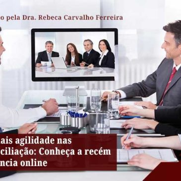 Justiça anuncia mais agilidade nas audiências de conciliação: Conheça a recém implantada audiência online